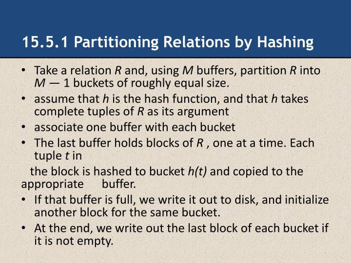 15.5.1 Partitioning Relations by Hashing