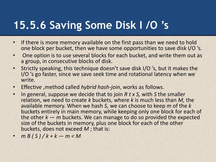 15.5.6 Saving Some Disk I /O 's