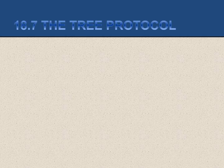 18.7 THE TREE PROTOCOL