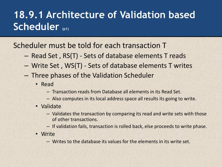 18.9.1 Architecture of Validation based Scheduler