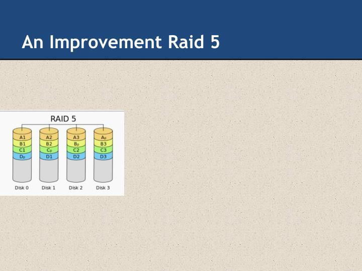 An Improvement Raid 5