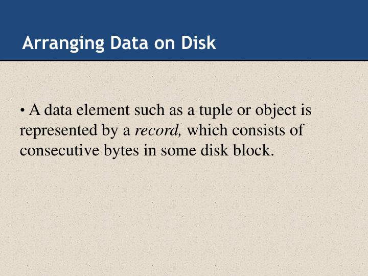 Arranging Data on Disk