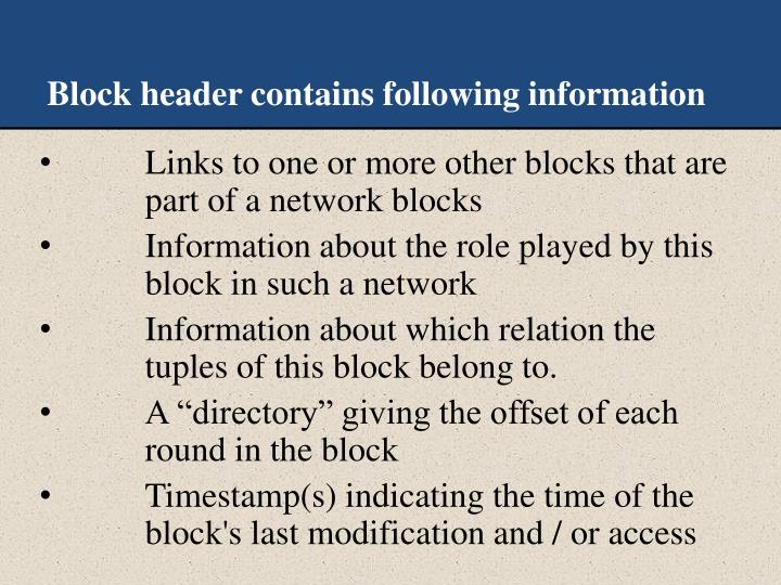 Block header contains following information