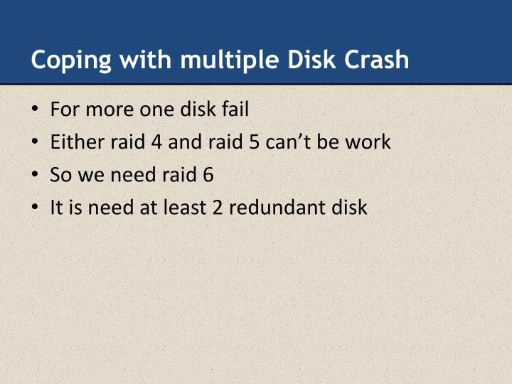 Coping with multiple Disk Crash