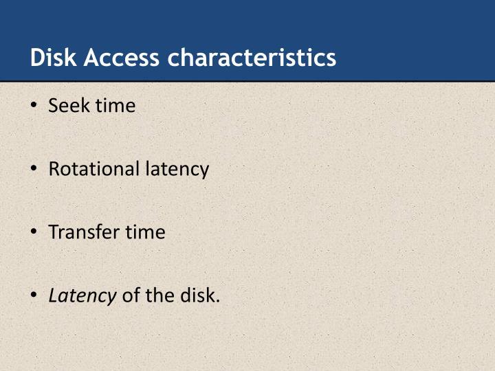 Disk Access characteristics