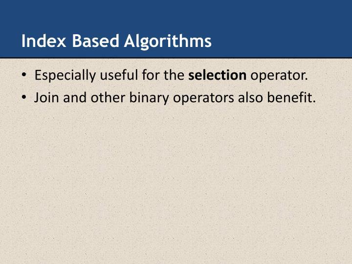 Index Based Algorithms