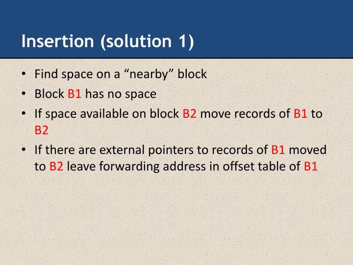 Insertion (solution 1)
