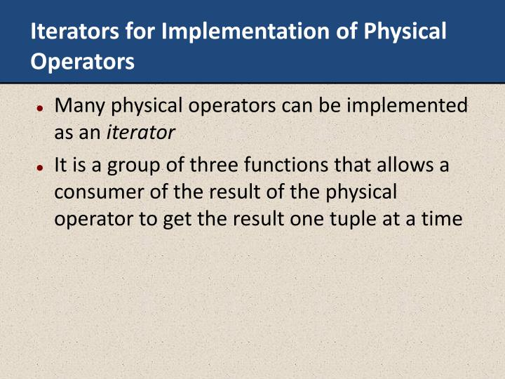 Iterators for Implementation of Physical Operators
