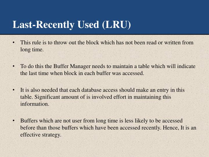 Last-Recently Used (LRU)
