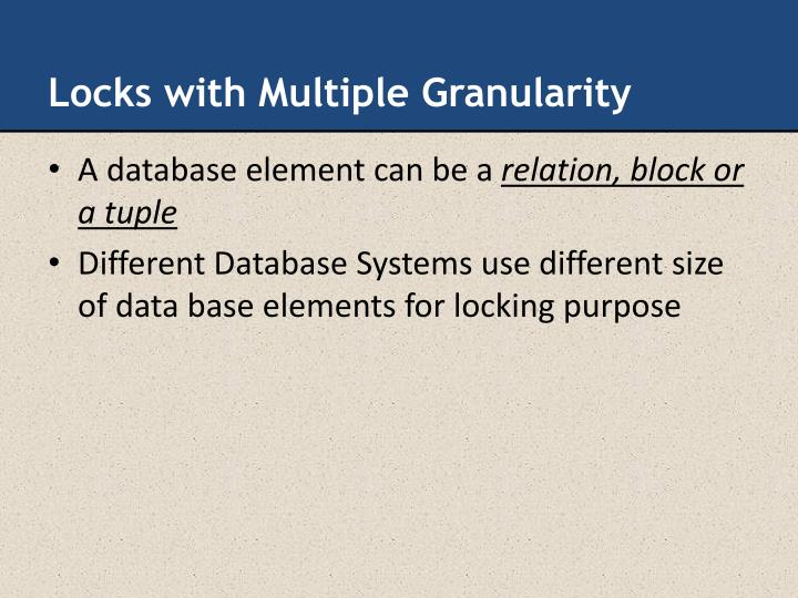 Locks with Multiple Granularity