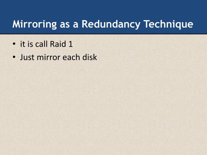 Mirroring as a Redundancy Technique