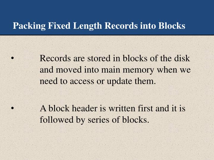 Packing Fixed Length Records into Blocks