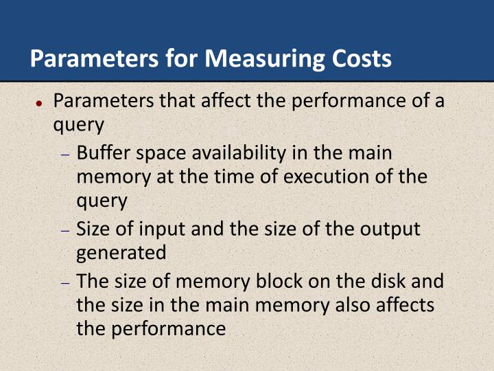 Parameters for Measuring Costs