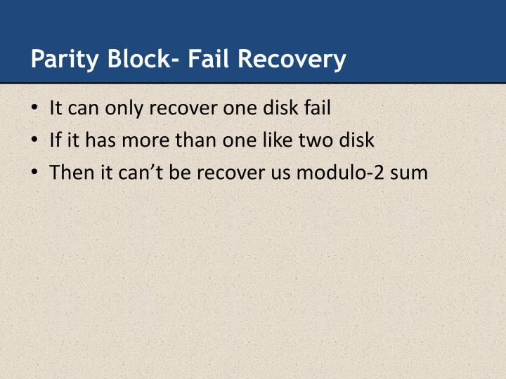 Parity Block- Fail Recovery