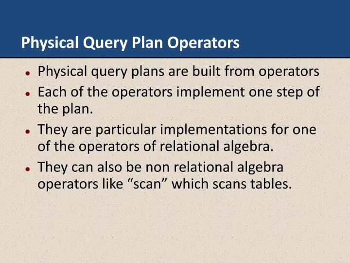 Physical Query Plan Operators