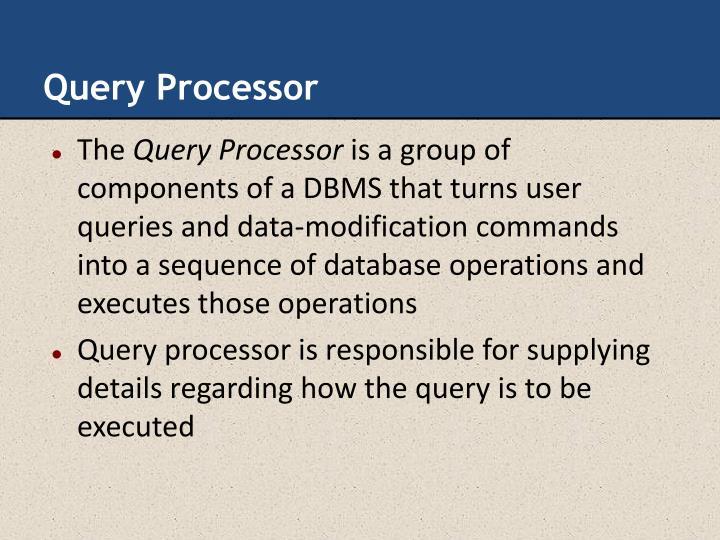 Query Processor