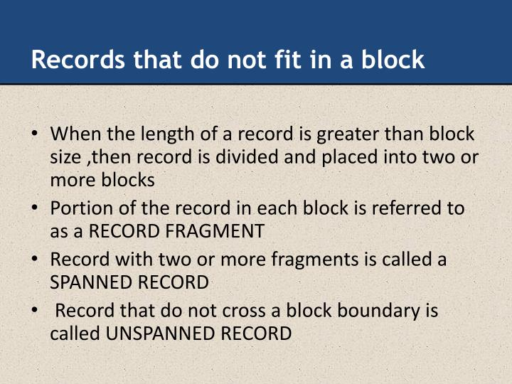 Records that do not fit in a block
