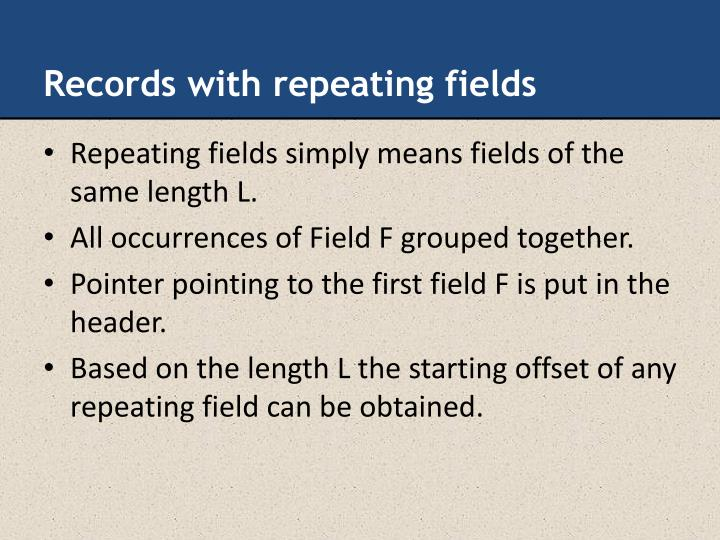 Records with repeating fields