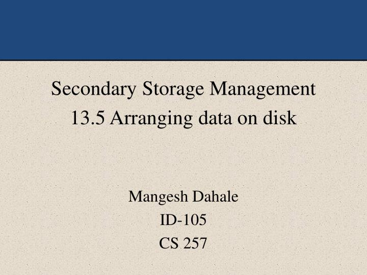 Secondary Storage Management