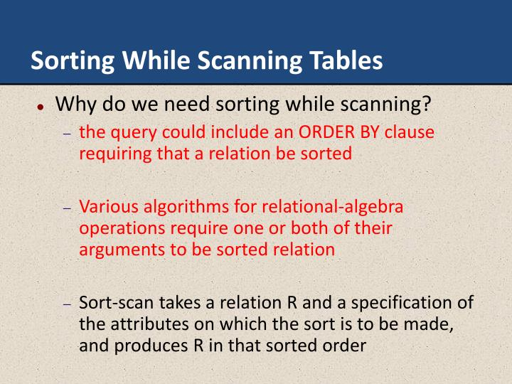 Sorting While Scanning Tables