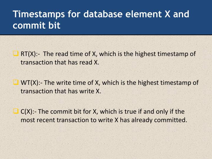 Timestamps for database element X and commit bit