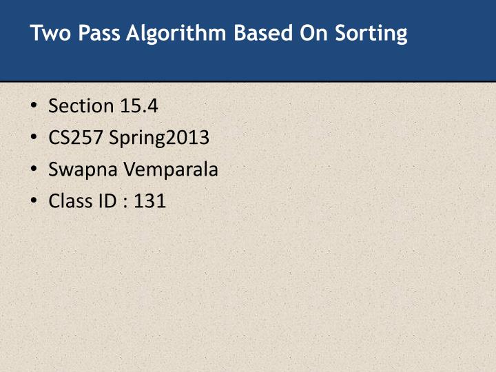 Two Pass Algorithm Based On Sorting