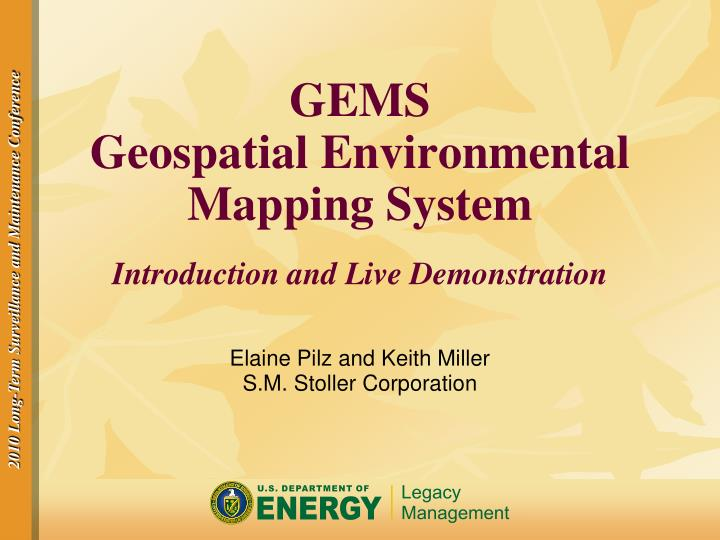 Gems geospatial environmental mapping system introduction and live demonstration