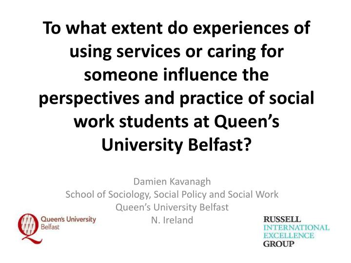 To what extent do experiences of using services or caring for someone influence the perspectives and...