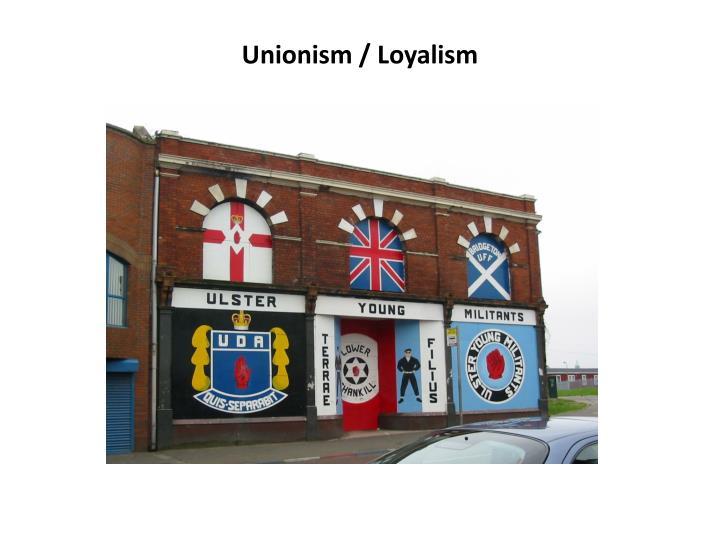 Unionism /