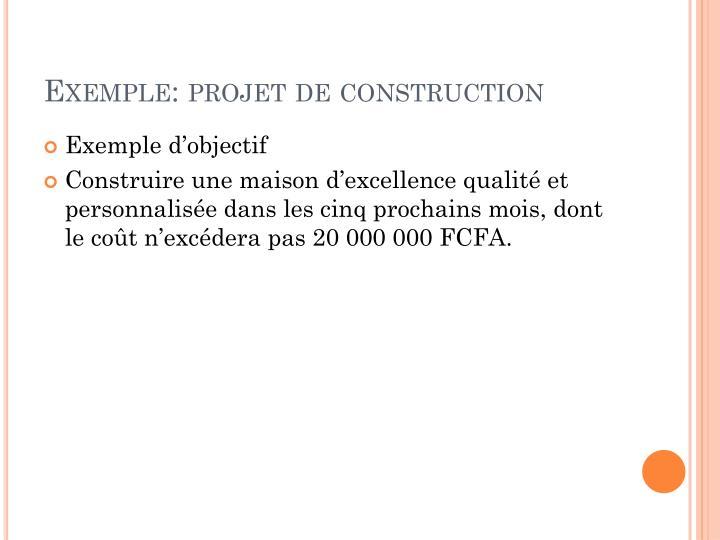 Exemple: projet de construction