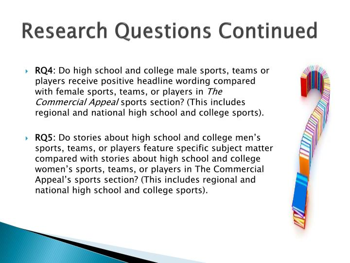 Research Questions Continued