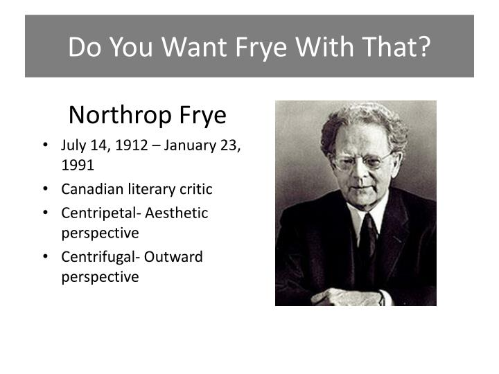 Do You Want Frye With That?