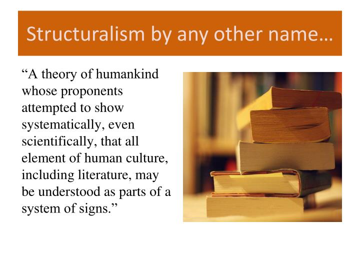 Structuralism by any other name…