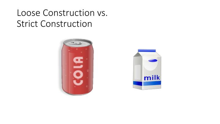 Loose Construction vs.