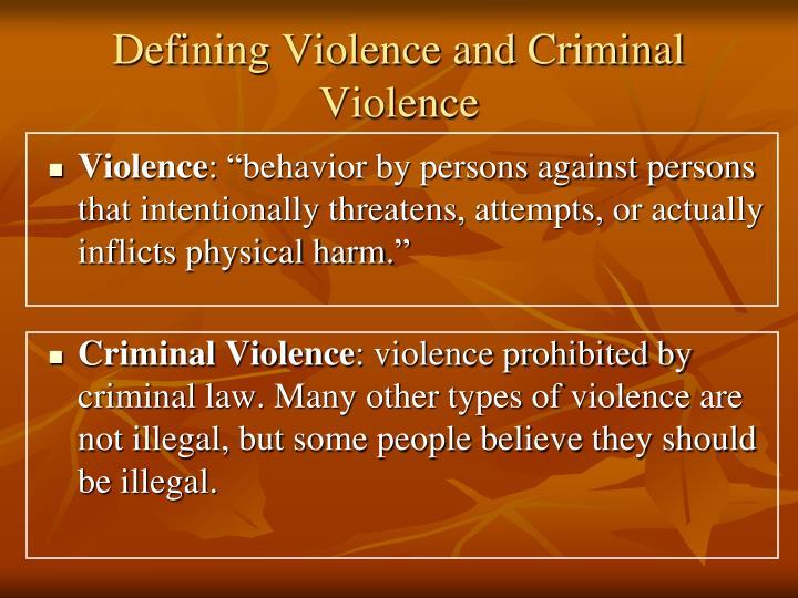 Defining Violence and Criminal Violence