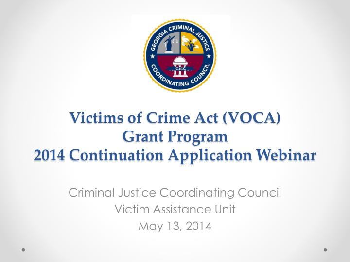 Victims of crime act voca grant program 2014 continuation application webinar
