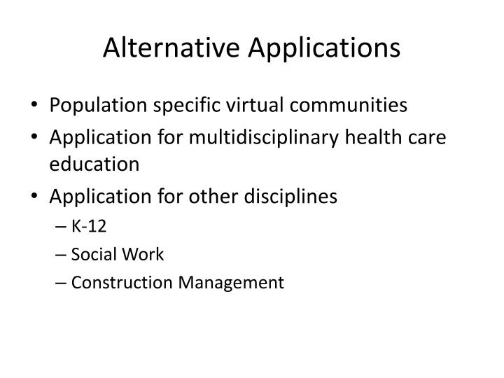 Alternative Applications