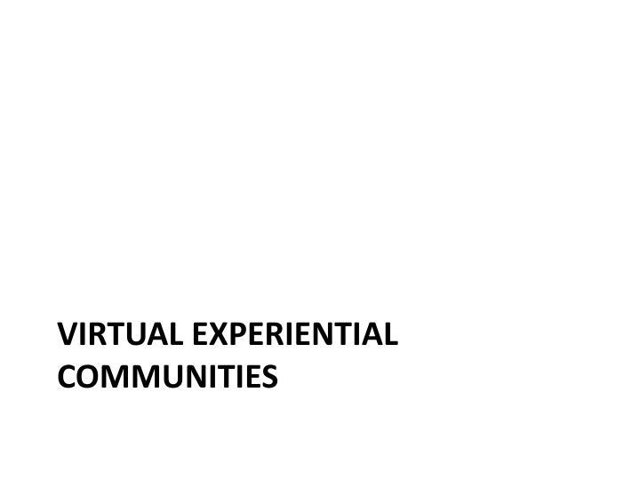 Virtual Experiential Communities
