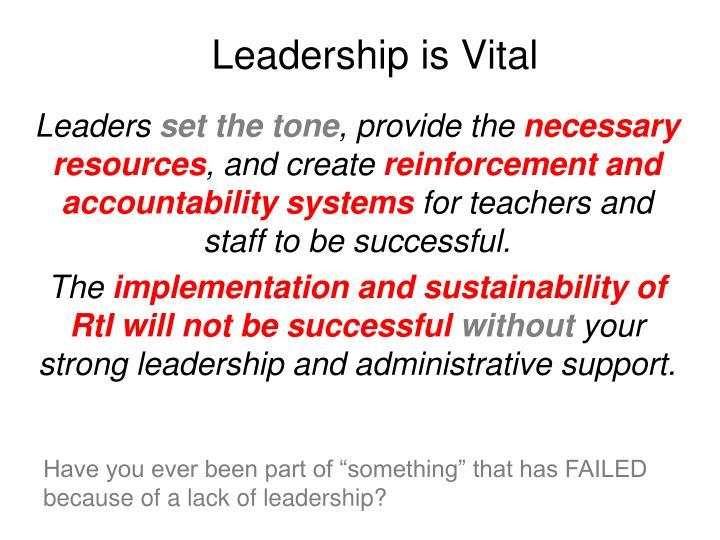 Leadership is Vital