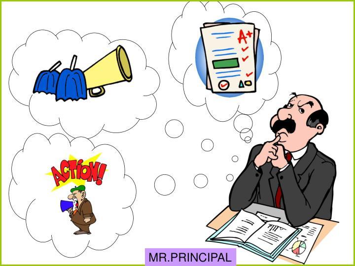 MR.PRINCIPAL