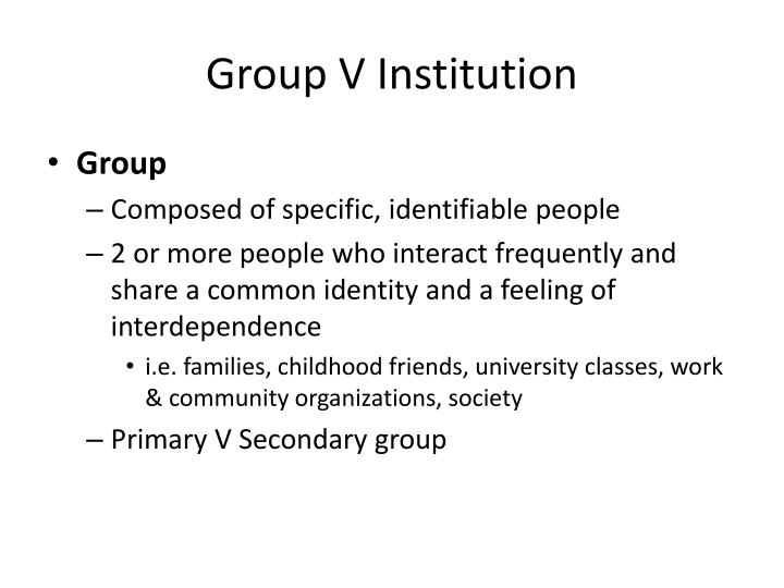 Group v institution