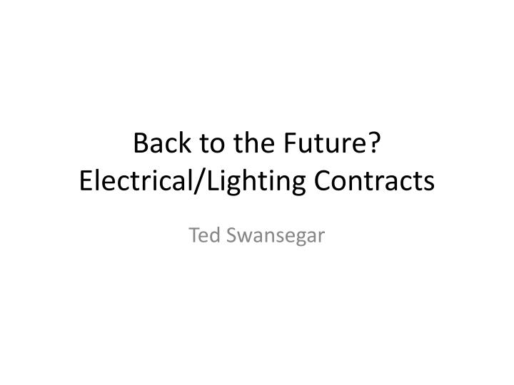 Back to the future electrical lighting contracts