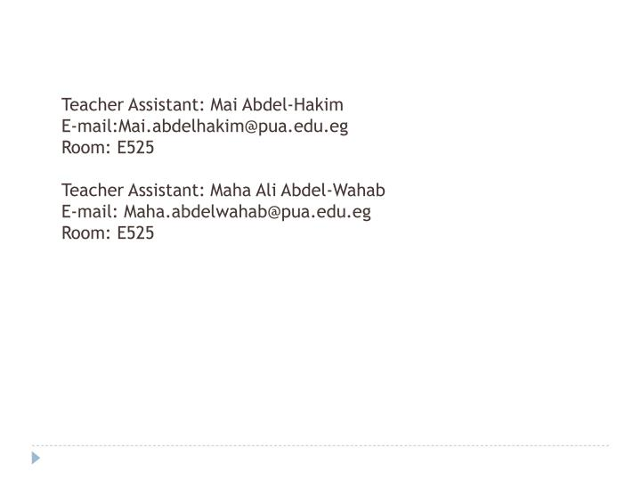 Teacher Assistant: Mai Abdel-Hakim