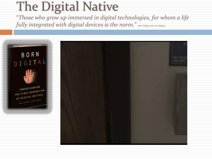 The Digital Native