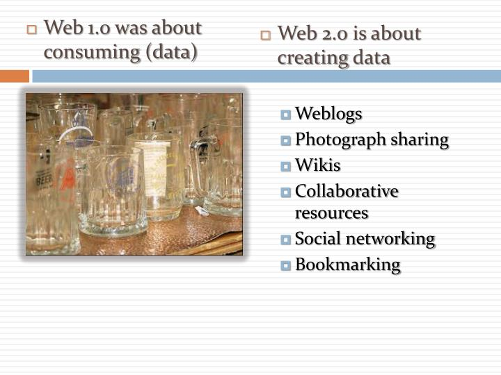 Web 1.0 was about consuming (data)
