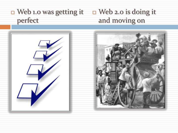 Web 1.0 was getting it perfect