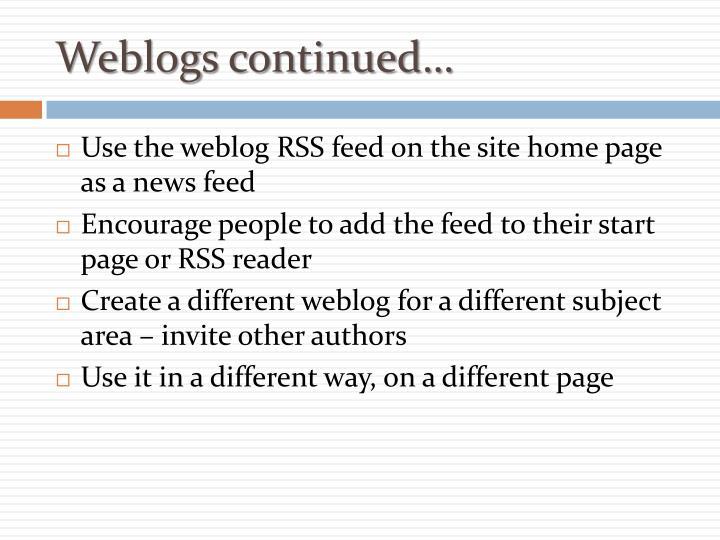 Weblogs continued…