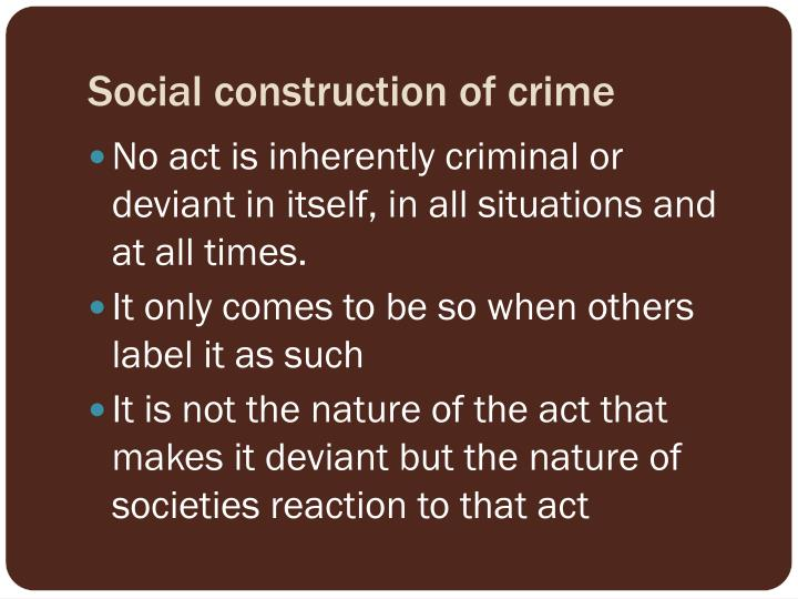 crime socially constructed essay Keywords: crime is socially constructed essay, crime social construct the essay focuses on the social construction of crime, and the possible reasons for these.