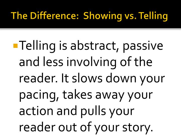 The Difference:  Showing vs. Telling