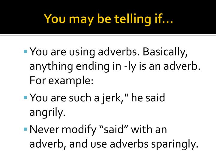 You may be telling if…